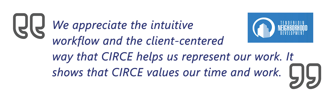 "Customer testimonial - ""We appreciate the intuitive workflow and the client-centered way that CIRCE helps us represent our work. It shows that CIRCE values our time and work."""